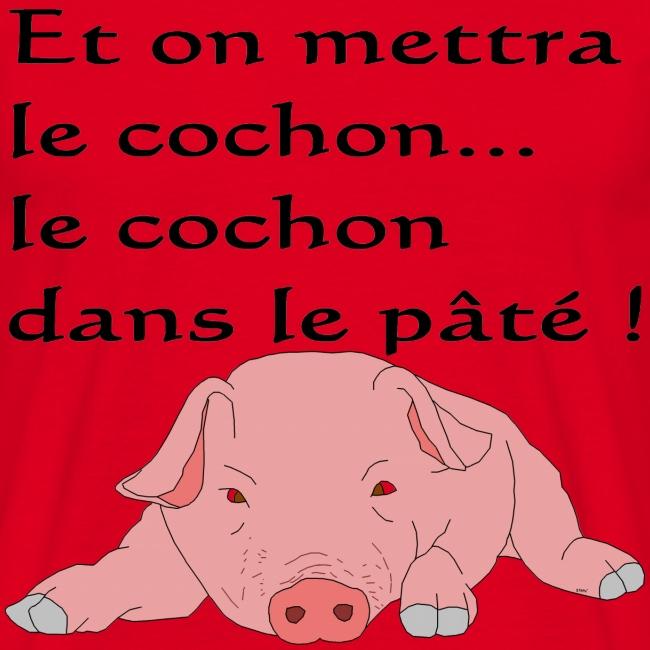 Et on mettra le cochon...