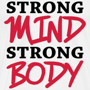 Strong mind, strong body T-skjorter - Premium T-skjorte for menn