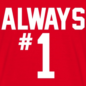 Always #1 T-shirts - T-shirt herr