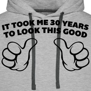 30 Years Look This Good  Sweaters - Mannen Premium hoodie