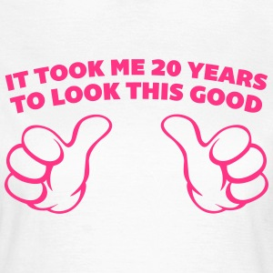 20 Years Look This Good  Tee shirts - T-shirt Femme