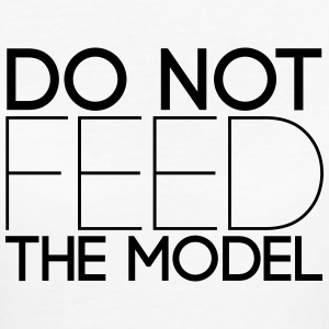 Do not feed the model T-Shirts - Frauen Bio-T-Shirt