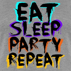 Eat Sleep Party Repeat - Black T-Shirts - Frauen Premium T-Shirt