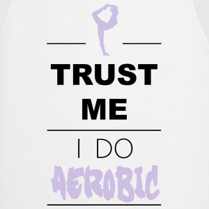 Trust me I do Aerobic (2c)  Aprons - Cooking Apron