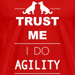 Trust me I do Agility Tee shirts - T-shirt Premium Homme