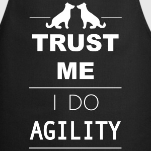 Trust me I do Agility  Aprons - Cooking Apron