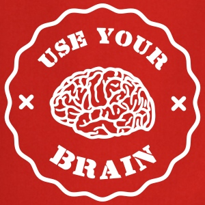 Use Your Brain - Funny Statement / slogan Tabliers - Tablier de cuisine