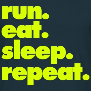 RUN EAT SLEEP REPEAT MEN T SHIRT - Men's T-Shirt