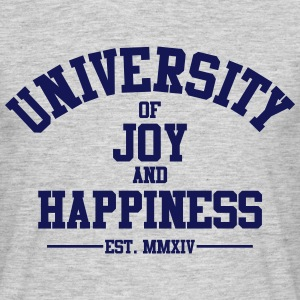 UNIVERSITY OF JOY AND HAPPINESS T SHIRT - Men's T-Shirt