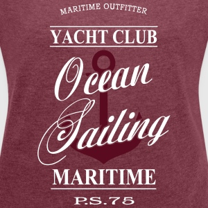 Maritime Ocean Sailing T-Shirts - Women's T-shirt with rolled up sleeves