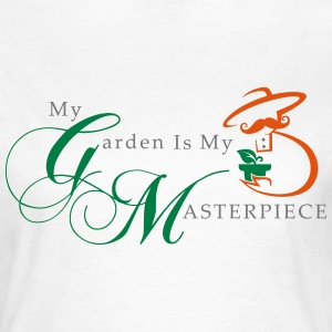My Garden Is My Masterpiece - Women's T-Shirt