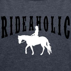 Rideaholic 2C Pleasure T-Shirts - Women's T-shirt with rolled up sleeves