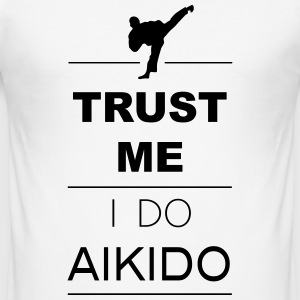 Trust me I do Aikido (1c) T-Shirts - Männer Slim Fit T-Shirt