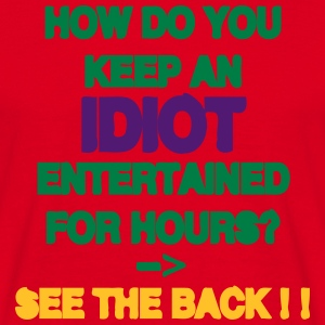 How Do You Keep An Idiot Entertained - back T-Shirts - Men's T-Shirt