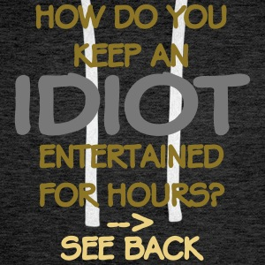 How Do You Keep An Idiot Entertained - front Sweatshirts - Herre Premium hættetrøje