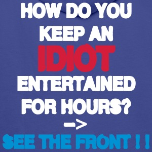 How Do You Keep An Idiot Entertained - front Tröjor - Premiumluvtröja herr