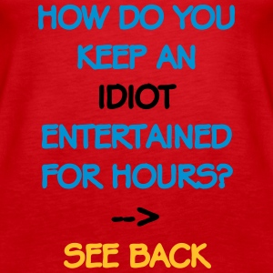 How Do You Keep An Idiot Entertained - front Tops - Women's Premium Tank Top
