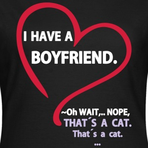 I have a Boyfriend Nope that is a Cat T-shirts - Dame-T-shirt