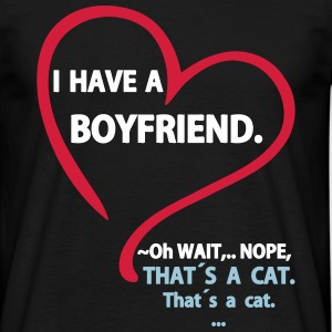 I have a Boyfriend Nope that is a Cat T-shirts - Mannen T-shirt