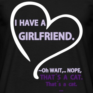 I have a Girlfriend Nope that is a Cat Tee shirts - T-shirt Homme