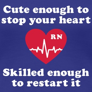 cute enough to stop your heart skilled restart it T-Shirts - Women's Premium T-Shirt