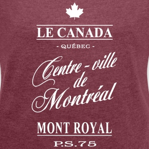 Le Canada - Centre-ville de Montréal T-Shirts - Women's T-shirt with rolled up sleeves