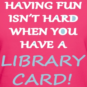 Fun with a Library Card Camisetas - Camiseta ecológica mujer