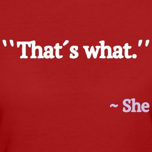 Thats What She Said T-Shirts - Women's Organic T-shirt