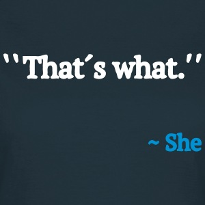 Thats What She Said T-shirts - Dame-T-shirt