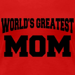 World's greatest Mom T-Shirts - Frauen Premium T-Shirt