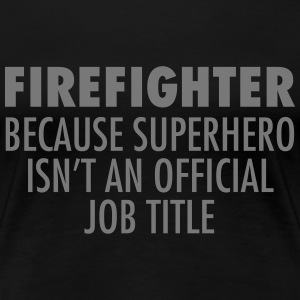 Firefighter - Superhero T-shirts - Vrouwen Premium T-shirt
