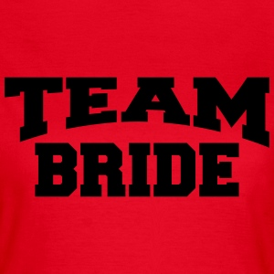 Team Bride T-Shirts - Women's T-Shirt