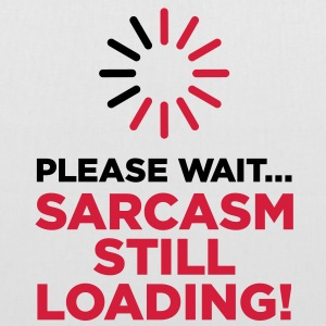 Please wait. Sarcasm Loading ... Bags & Backpacks - Tote Bag