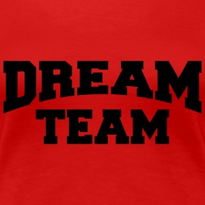 Dream Team T-skjorter - Premium T-skjorte for kvinner