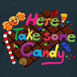 Here! Take some Candy... - Männer T-Shirt