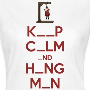 Keep Calm and Hangman Tee shirts - T-shirt Femme