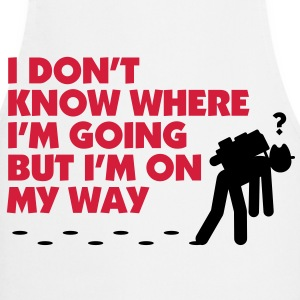 I do not know where I m going ...  Aprons - Cooking Apron