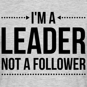 I'm A Leader  T-Shirts - Men's T-Shirt