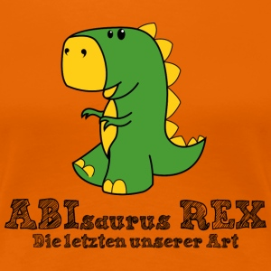 Orange Abisaurus T-Shirts, Abschluss T-Shirts, Abi T-Shirts - Frauen Premium T-Shirt