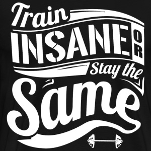 Insane Gym Quotes Sports - Men's Premium T-Shirt