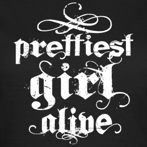 Prettiest Girl Alive White T-Shirts - Frauen T-Shirt