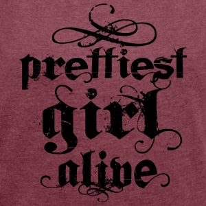 Prettiest Girl Alive Black T-Shirts - Frauen T-Shirt mit gerollten Ärmeln