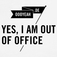 Motiv ~ T-Shirt V-Neck – YES, I AM OUT OF OFFICE