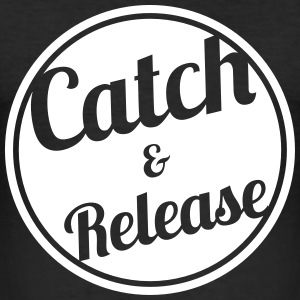 Catch & Release - Männer Slim Fit T-Shirt