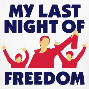 My last night of freedom T-Shirts - Men's Organic T-shirt