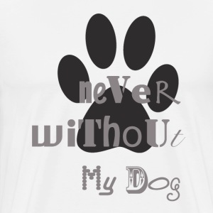 neverwithout my dog T-Shirts - Männer Premium T-Shirt