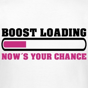 Boost Loading Nows Your Chance T-Shirts - Frauen T-Shirt