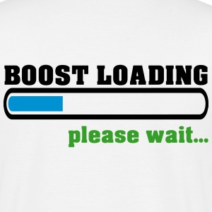 Boost Loading Please Wait T-Shirts - Männer T-Shirt