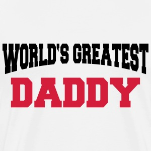 World's greatest Daddy T-shirts - Mannen Premium T-shirt