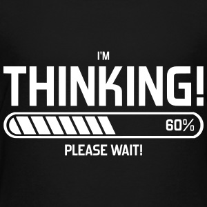 i'm Thinking! Please Wait! T-Shirts - Teenager Premium T-Shirt